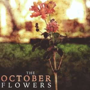 The October Flowers